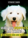 Why Do Puppies Do That? Real Things Kids Love to Know (Why Do Pets?) - Seymour Simon
