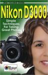 Nikon D3000 Stay Focused Guide - Jessica Lee, Scott Slaughter, Arnie Lee, Paul Lee