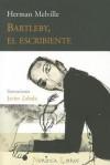 Bartleby, el escribiente - Javier Zabala, Herman Melville, Maria Jose Chulia