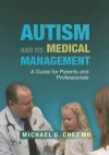 Autism and Its Medical Management: A Guide for Parents and Professionals - Michael G. Chez