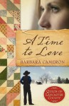 A Time to Love: Quilts of Lancaster County- Book 1 - Barbara Cameron