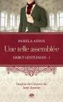 Une telle assemblée (Darcy Gentleman, #1) - Pamela Aidan, Nathalie Huet