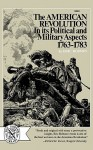 The American Revolution in Its Political and Military Aspects 1763-1783 - Eric Robson