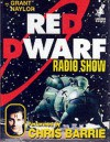 Red Dwarf Radio Show - Grant Naylor, Chris Barrie