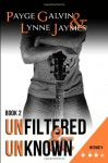 Unfiltered & Unknown - Payge Galvin, Lynne James