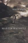 Starry Night - Martin Waddell