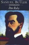 Samuel Butler: A Biography - Peter Raby