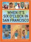 When It's Six O'Clock in San Francisco: A Trip Through Time Zones - Cynthia Jaynes Omololu, Randy DuBurke