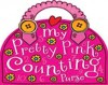 My Pretty Pink Counting Purse - T. Bugbird, J. Horne