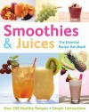 Smoothies And Juices (Essential Recipe Cookbook) - Gina Steer