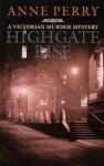 Highgate Rise (Charlotte & Thomas Pitt, #11) - Anne Perry