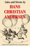 Tales and Stories by Hans Christian Andersen - Hans Christian Andersen, Sven Hakon Rossel, Patricia L. Conroy