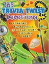 365 Trivia Twist Devotions - Betsy Schmitt, David R. Veerman