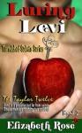 Luring Levi - Elizabeth Rose
