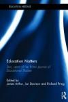 Education Matters: 60 Years of the British Journal of Educational Studies - James Arthur, Jon Davison, Richard Pring