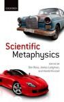 Scientific Metaphysics - Don Ross, James Ladyman, Harold Kincaid