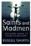 Saints and Madmen: Psychiatry Opens Its Doors to Religion - Russell Shorto
