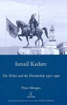 Ismail Kadare: The Writer And The Dictatorship 1957 1990 (Legenda Main Series) - Peter Morgan