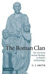 The Roman Clan: The Gens from Ancient Ideology to Modern Anthropology - C.J. Smith