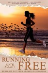 Running Free - Breaking Out From Locked-In Syndrome - Alison Stokes, Kate Allat