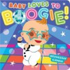 Baby Loves to Boogie! (Board Book) - Wednesday Kirwan