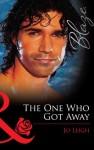 The One Who Got Away (Mills & Boon Blaze) - Jo Leigh