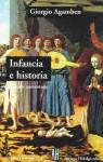 Infancia e historia. Destrucción de la experiencia y origen de la historia - Giorgio Agamben, Silvio Mattoni, Fabián Lebenglik