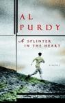 A Splinter in the Heart - Al Purdy