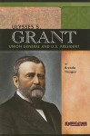 Ulysses S. Grant: Union General and U.S. President - Brenda Haugen