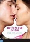 Not That Kind of Girl - Siobhan Vivian