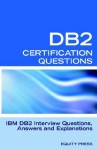 Ibm Db2 Database Interview Questions, Answers And Explanations: Ibm Db2 Database Certification Review - Jim Stewart