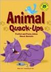 Animal Quack-Ups: Foolish and Funny Jokes about Animals - Michael Dahl