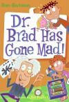 Dr. Brad Has Gone Mad! - Dan Gutman, Jim Paillot