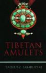 Tibetan Amulets - Tadeusz Skorupski