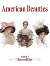 American Beauties: The Artwork of Harrison Fisher - Harrison Fisher