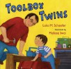 Toolbox Twins - Lola M. Schaefer, Melissa Iwai