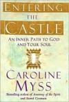 Entering the Castle - Caroline Myss, Ken Wilber