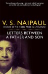 Letters Between a Father and Son - V.S. Naipaul