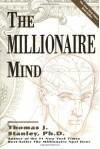 The Millionaire Mind - Thomas J. Stanley