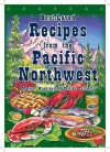 Best-Loved Recipes from the Pacific Northwest: Oregon, Washington, British Columbia - Cookbook Resources