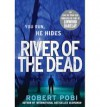 River of the Dead - Robert Pobi