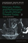 Women Politics and Performance in South African Theatre Today 3 - Lizbeth Goodman