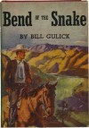 Bend of the Snake - Bill Gulick, Jack Sondericker