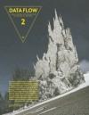 Data Flow 2: Visualizing Information In Graphic Design - Nicolas Bourquin, N. Bourquin, Sven Ehmann