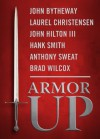 Armor Up - John Bytheway, Laurel Christensen, John Hilton III, Hank Smith, Anthony Sweat, Brad Wilcox