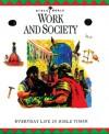 Work and Society: Everyday Life in Bible Times - John Drane, Margaret Embry, Alan Millard, Nigel Hepper