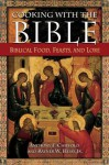 Cooking with the Bible: Biblical Food, Feasts, and Lore - Anthony F. Chiffolo