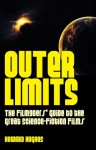 Outer Limits: The Filmgoers' Guide to the Great Science-Fiction Films - Howard Hughes
