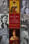 A History of Women in Russia: From Earliest Times to the Present - Barbara Evans Clements