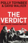 The Verdict: Did Labour Change Britain? - Polly Toynbee, David L. Walker
